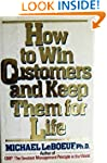 How to Win Customers and Keep Them fo...