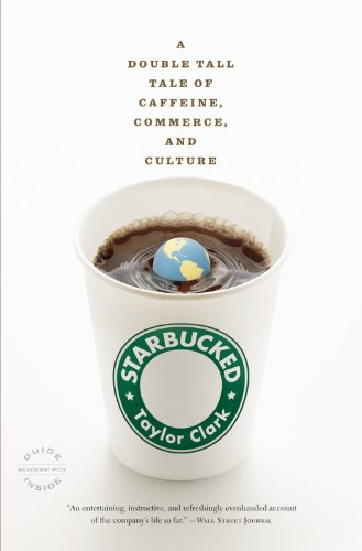 Starbucked: A Double Tall Tale of Caffeine, Commerce, and Culture PDF