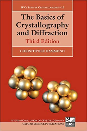 The Basics of Crystallography and Diffraction: Third Edition (International Union of Crystallography Texts on Crystallography) written by Christopher Hammond