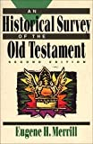 Historical Survey of the Old Testament, An 2nd (second) edition