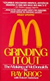 Grinding It Out The Making of McDonald`s