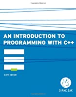 An Introduction to Programming With C++, 6th Edition Front Cover
