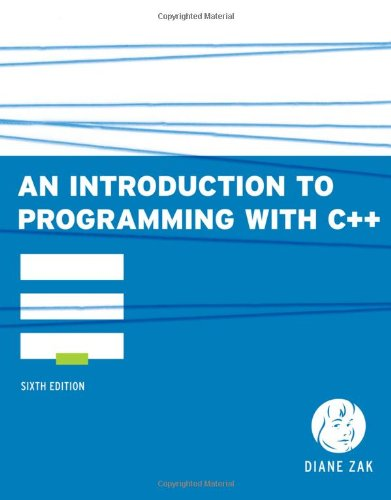 An Introduction to Programming with C++, 6th Edition