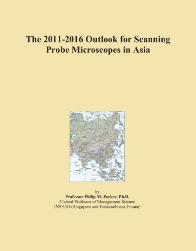 The 2011-2016 Outlook For Scanning Probe Microscopes In Asia