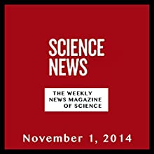 Science News, November 01, 2014  by Society for Science & the Public Narrated by Mark Moran