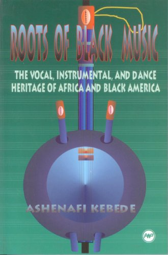 Roots of Black Music: The Vocal, Instrumental & Dance Heritage of Africa & Black America