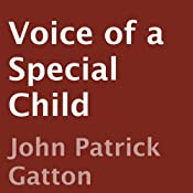 Voice of a Special Child | [John Patrick Gatton]