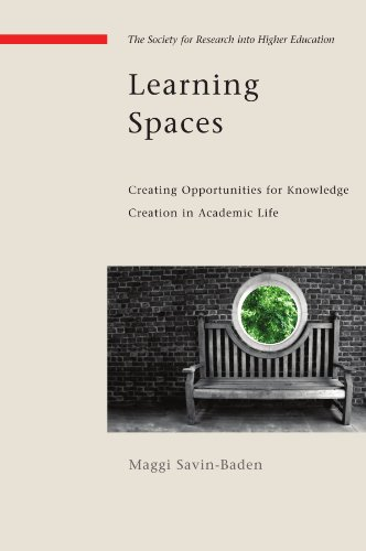 Learning Spaces: Creating Opportunities for Knowledge Creation in Academic Life: Creating Oppurtunities for Knowledge Creation in Academic Life (Society for Research Into Higher Education)
