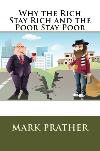 Why the Rich Stay Rich and the Poor Stay Poor