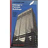 img - for Chicago's famous buildings; a photographic guide to the city's architectural landmarks and other notable buildings book / textbook / text book