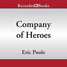 Company of Heroes: A Forgotten Medal of Honor and Bravo Company's War in Vietnam (       UNABRIDGED) by Eric Poole Narrated by Chris Henry Coffey