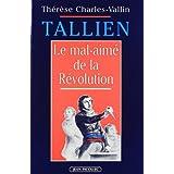 Tallien : Le mal-aimé de la Révolution (Dos.Doc.Hist et)
