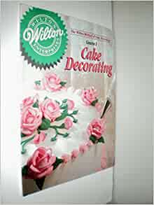 Wilton Cake Decorating Course  Book Download