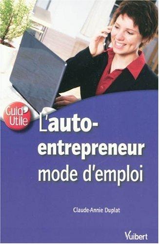 L 39 auto entrepreneur mode d 39 emploi gratuit francais ebooks gratuit - Mode d emploi gratuit ...