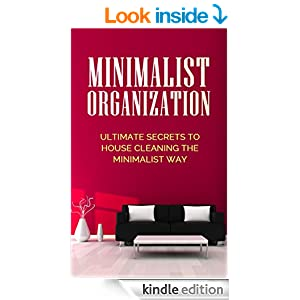 Minimalist organization ultimate secrets to house cleaning the minimalist way house - Organizing small living spaces minimalist ...
