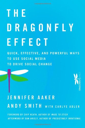The Dragonfly Effect: Quick, Effective, and Powerful Ways...