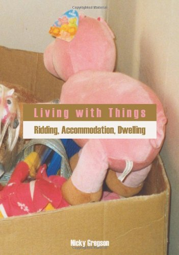 Living With Things: Ridding, Accommodation, Dwelling (Anthropology Matters)