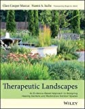 img - for Clare Cooper Marcus: Therapeutic Landscapes : An Evidence-Based Approach to Designing Healing Gardens and Restorative Outdoor Spaces (Hardcover); 2013 Edition book / textbook / text book