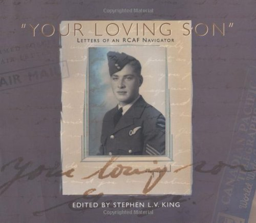 Your Loving Son: Letters of an RCAF Navigator (Canadian Plains Studies(CPS))