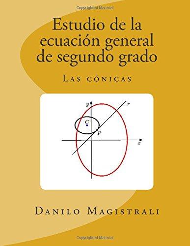 Estudio de la ecuación general de segundo grado: Geometría analítica de cónicas