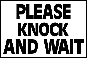 Please Knock And Wait All Weather Sign 300x200x3mm