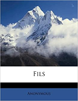 Fils French Edition Anonymous 9781175054159 Amazon
