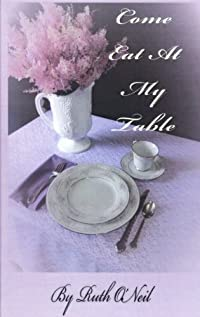 Come Eat At My Table by Ruth O'Neil ebook deal