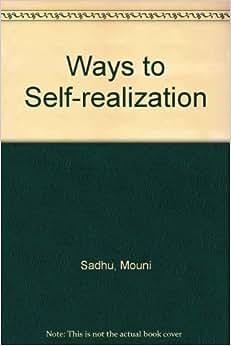 Ways to Self-realization: Mouni Sadhu: 9780041330045: Amazon.com