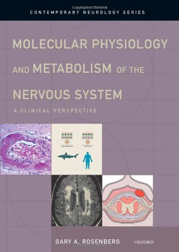 Molecular Physiology and Metabolism of the Nervous System: A Clinical Perspective (Contemporary Neurology Series)