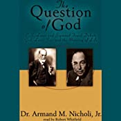 The Question of God: CS Lewis & Sigmund Freud Debate God, Love, Sex, and the Meaning of Life | [Armand Nicholi]