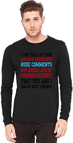 I Can Tell By Your Sarcastic Rude Comments Funny Slogan A maniche lunghe T-shirt Long-Sleeve T-shirt | 100% Preshrunk Jersey Cotton XX-Large