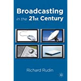 Broadcasting in the 21st Centuryby Richard Rudin