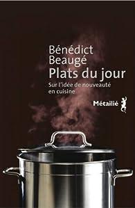 Plats du jour sur l 39 id e de nouveaut en cuisine babelio for Nouveautes livres cuisine