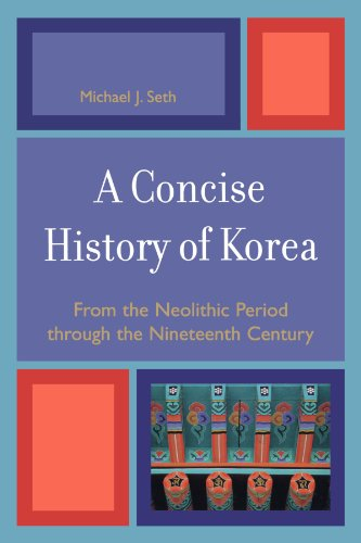 Concise History of Korea: From the Neolithic Period through the 19th Century