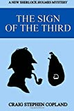 The Sign of the Third: A New Sherlock Holmes Mystery: Volume 5 (New Sherlock Holmes Mysteries) Craig Stephen Copland