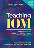 Teaching IOM: Implications of the Institute of Medicine Reports for Nursing Education