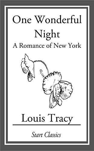 Louis Tracy (Gordon Holmes) - One Wonderful Night: A Romance of New York