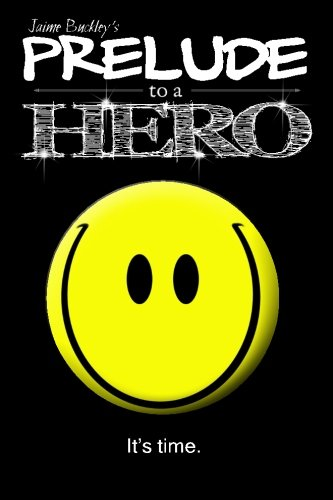 Prelude to a Hero (Chronicles of a Hero) (Volume 1)