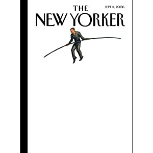 The New Yorker (Sept. 11, 2006) | [Hendrik Hertzberg, Joshua Hersh, Steve Coll, Jane Mayer, Lawrence Wright, Joan Acocella, Anthony Lane]
