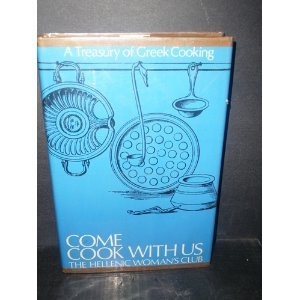 Come cook with us : A Treasury of Greek Cooking by The Hellenic Woman's Club Norfolk Virginia