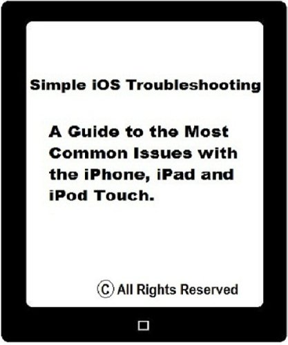 No Sound From Iphone, Ipad Or Ipod Touch Speaker, Difficult To Hear Callers (Simple Ios Troubleshooting Book 9)