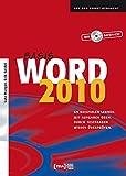 Word 2010 Basis: An Beispielen lernen. Mit Aufgaben üben. Durch