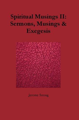 Jerome Strong - Spiritual Musings II: Sermons, Musings & Exegesis (Spiritual Musings Series)