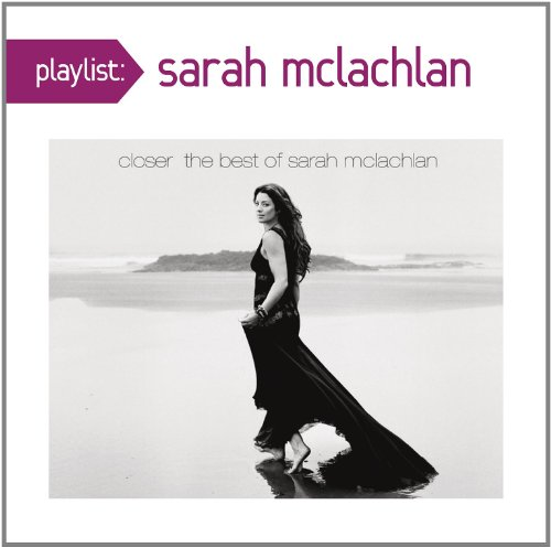 Sarah McLachlan - Playlist: Very Best Of Sarah Mclachlan - Zortam Music