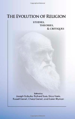 The Evolution of Religion: Studies, Theories, & Critiques (The Humanity Series, 2nd)