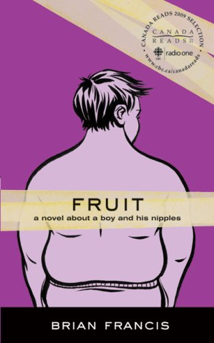 Fruit: A Novel About a Boy and His Nipples: Brian Francis: Amazon.com: Books