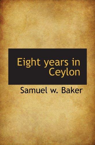 Eight years in Ceylon