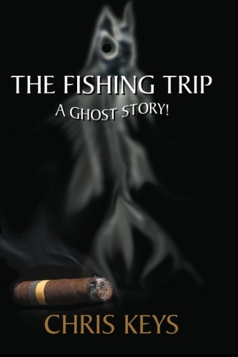 Book: The Fishing Trip - A Ghost Story by Chris Keys