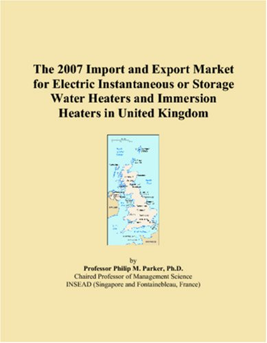 The 2007 Import And Export Market For Electric Instantaneous Or Storage Water Heaters And Immersion Heaters In United Kingdom