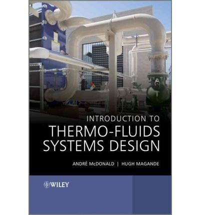 -introduction-to-thermo-fluids-systems-design-by-mcdonald-andre-garcia-author-hardcover-oct-2012-har